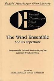 Cover of: The wind ensemble and its repertoire |
