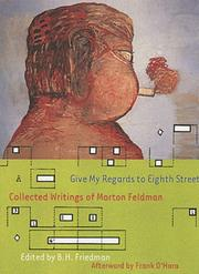 Cover of: Give My Regards to Eighth Street: Collected Writings of Morton Feldman
