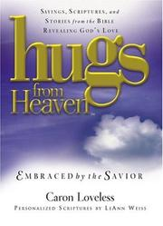 Cover of: Hugs from heaven, embraced by the Savior