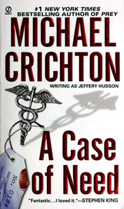A Case of Need by Michael Crichton, Michaël Crichton, Michel Crichton