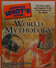 Cover of: The Complete Idiot's Guide to World Mythology (Complete Idiot's Guide to) | Ph.D., Evans Lansing Smith, Nathan Brown