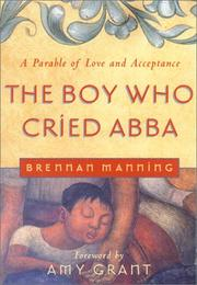 Cover of: The boy who cried Abba: a parable of trust and acceptance