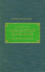 Cover of: A history of the logarithmic slide rule and allied instruments, and On the history of Gunter's scale and the slide rule during the seventeenth century