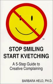 Cover of: Stop Smiling, Start Kvetching  | Barbara Held Ph.D.