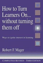 Cover of: How to turn learners on-- without turning them off