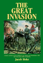 Cover of: The Great Invasion of 1863 or General Lee in Pennsylvania by Jacob Hoke