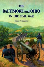 The Baltimore and Ohio in the Civil War by Festus P. Summers