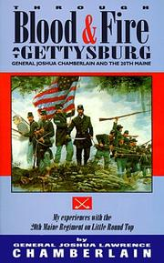 Cover of: Through blood & fire at Gettysburg: General Joshua Chamberlain and the 20th Maine
