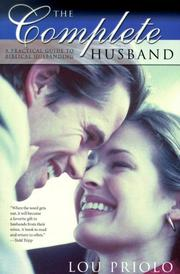 Cover of: The complete husband | Lou Priolo