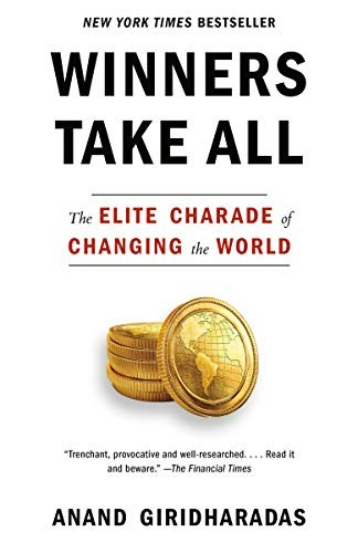 Winners Take All by Anand Giridharadas