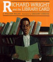 Cover of: Richard Wright and the library card | Miller, William
