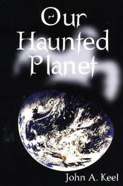 Cover of: Our haunted planet | John A. Keel