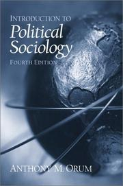 Introduction to political sociology by Anthony M. Orum