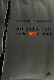 The Prestel dictionary of art and artists of the 20th century.
