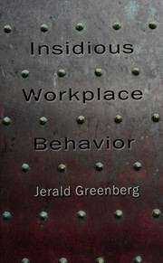 Cover of: Insidious workplace behavior