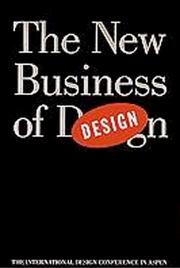 Cover of: The new business of design | International Design Conference in Aspen (45th 1995)