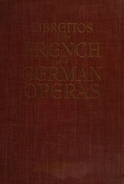 Cover of: The authentic librettos of the French and German operas |