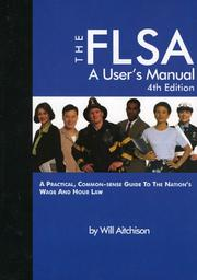 Cover of: The FLSA, a user's manual