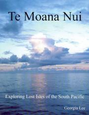 Cover of: Te Moana Nui. Exploring Lost Isles of the South Pacific