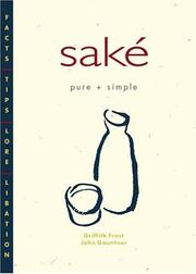 Cover of: Saké, pure + simple