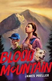 Blood mountain / James Preller