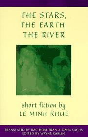 Cover of: The stars, the earth, the river | Minh KhuГЄ LГЄ