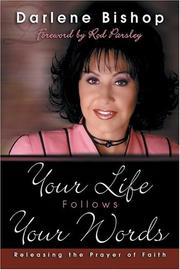 Cover of: Your Life Follows Your Words | Darlene Bishop