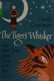 Cover of: The tiger's whisker | Courlander, Harold
