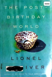 Post-Birthday World by Lionel Shriver