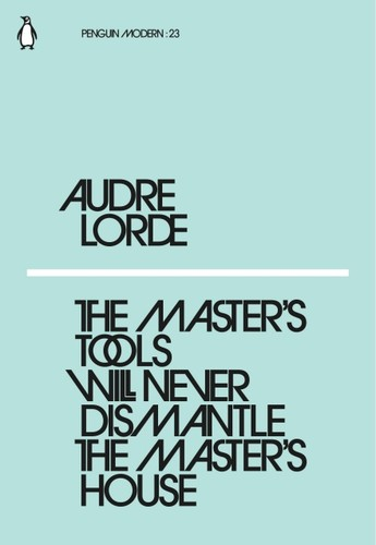 The Master's Tools Will Never Dismantle the Master's House by