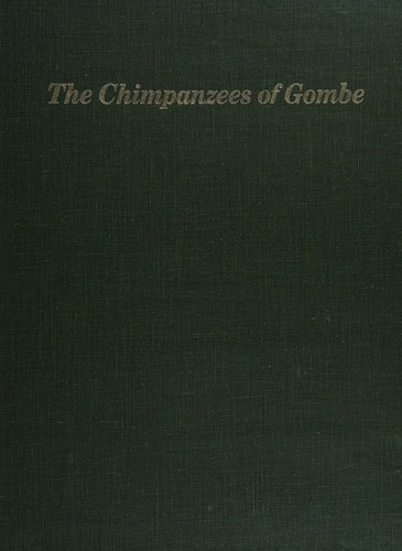 The chimpanzees of Gombe by Jane Goodall