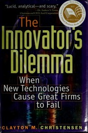 Cover of: The innovator's dilemma by Clayton M. Christensen