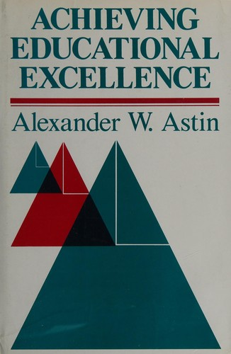Achieving educational excellence by Alexander W. Astin