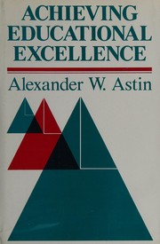 Cover of: Achieving educational excellence by Alexander W. Astin