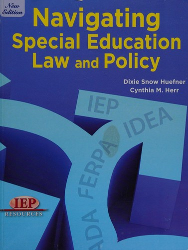 Navigating special education law and policy by Dixie Snow Huefner