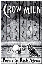 Cover of: Crow milk | Rick Agran