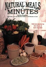 Cover of: Natural Meals In Minutes - High-Fiber, Low-Fat Meatless Storage Meals-in 30 Minutes or Less! | Rita Bingham