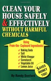 Cover of: Clean your house safely and effectively without harmful chemcials | Randall Earl Dunford