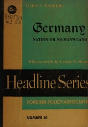 Germany, nation or no-man's land by James P. Warburg