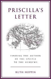 Cover of: Priscilla's letter: finding the author of the Epistle to the Hebrews