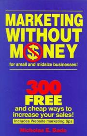 Cover of: Marketing without money for small and midsized businesses | Nicholas E. Bade