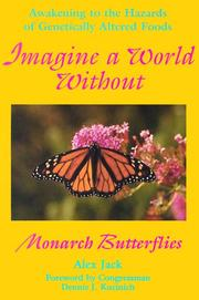 Cover of: Imagine a world without Monarch butterflies | Alex Jack