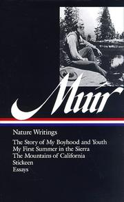 Cover of: Nature writings: the story of my boyhood and youth, my first summer in the Sierra, the mountains of California, Stickeen, selected essays