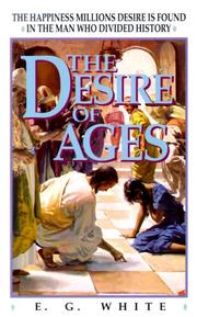 Cover of: The desire of ages: the conflict of the ages illustrated in the life of Christ