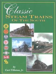 Cover of: Classic Steam Trains of the South | Curt Tillotson Jr