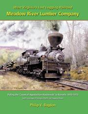Cover of: West Virginia's Last Logging Railroad -the Meadow River Lumber Company