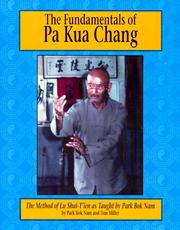 Cover of: The Fundamentals of Pa Kua Chang: The Methods of Lu Shue-Tien As Taught by Park Bok Nam