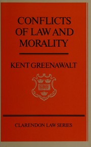 Cover of: Conflicts of law and morality | Kent Greenawalt
