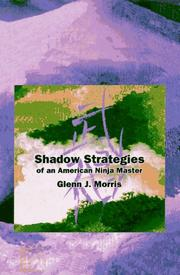 Cover of: Shadow strategies of an American ninja master | Morris, Glenn