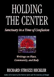 Cover of: Holding the center | Richard Strozzi-Heckler